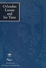 Orlandus Lassus and his time