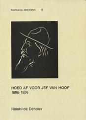 Hoed af voor Jef Van Hoof (1886-1959)