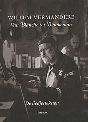 Willem Vermandere - Van Blanche tot Blankeman