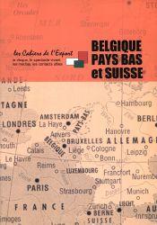 Belgique, Pays Bas et Suisse