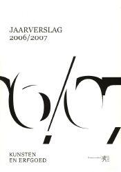 Kunsten en Erfgoed: jaarverslag 2006/2007