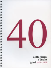 40 collegium vocale gent 1970-2010