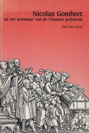 Nicolas Gombert en het avontuur van de Vlaamse polyfonie