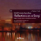 World Première Recordings - 'Reflections on a Song'